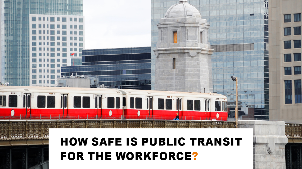 How Safe Is Public Transit for the Workforce?